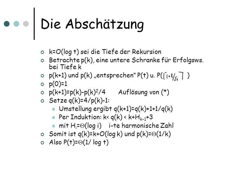 Die Abschätzung k=O(log t) sei die Tiefe der Rekursion