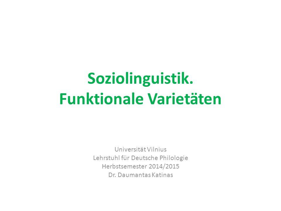Soziolinguistik. Funktionale Varietäten