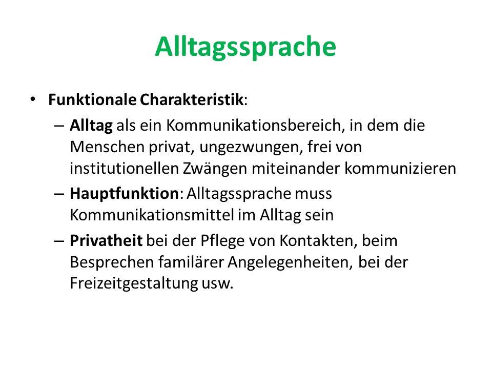 Alltagssprache Funktionale Charakteristik:
