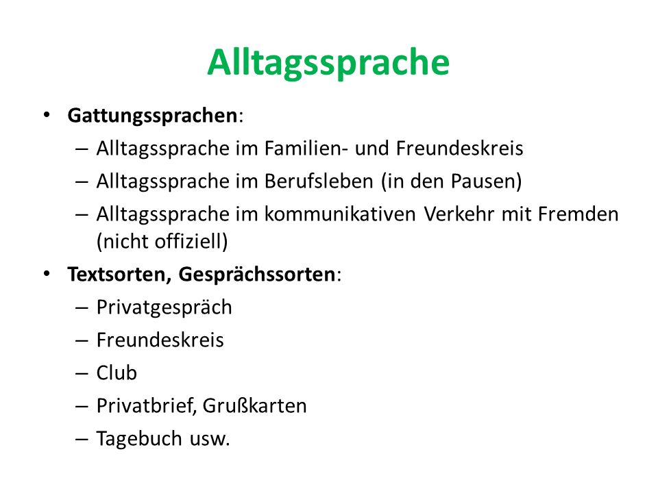Alltagssprache Gattungssprachen: