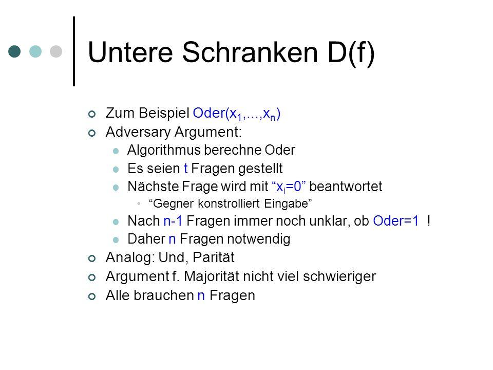Untere Schranken D(f) Zum Beispiel Oder(x1,...,xn) Adversary Argument: