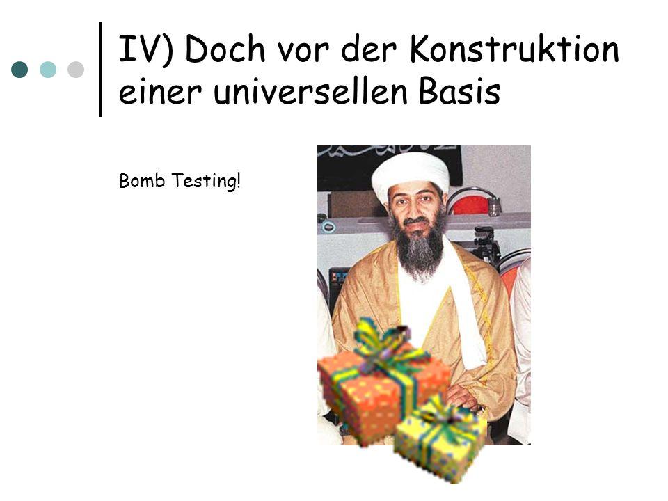 IV) Doch vor der Konstruktion einer universellen Basis