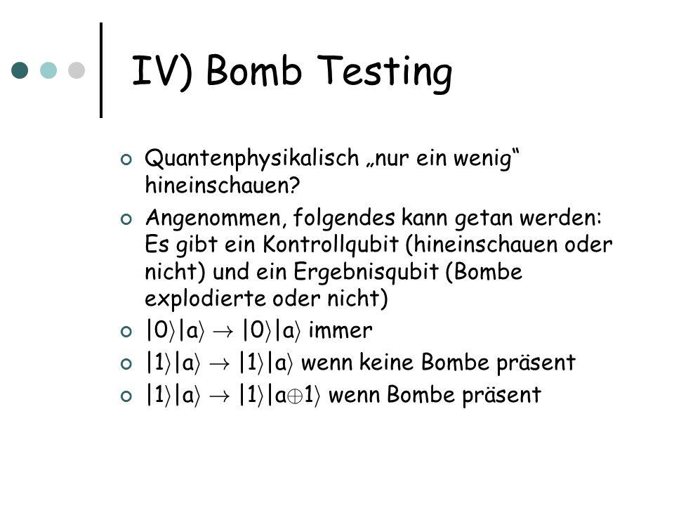 """IV) Bomb Testing Quantenphysikalisch """"nur ein wenig hineinschauen"""