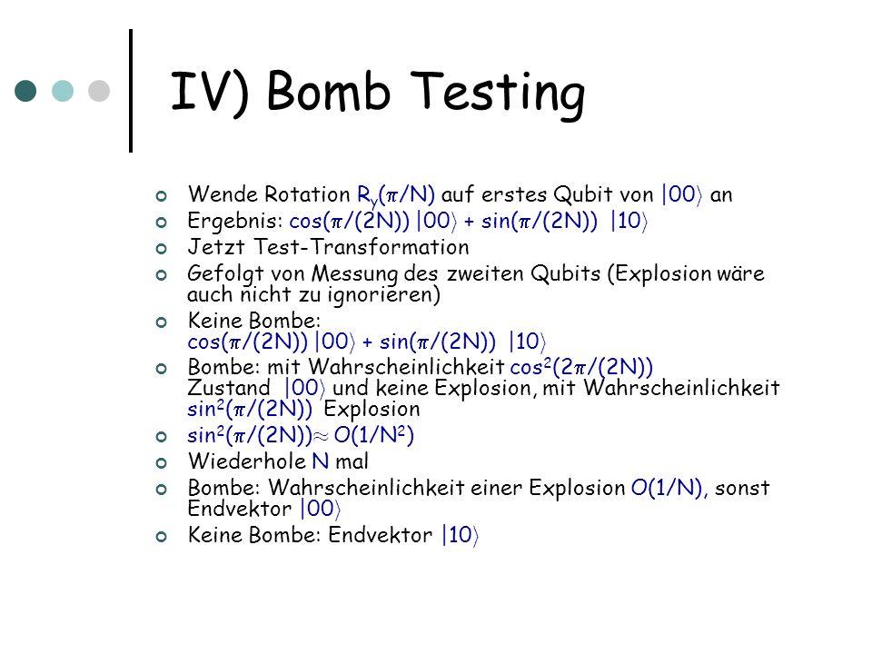IV) Bomb Testing Wende Rotation Ry(/N) auf erstes Qubit von |00i an