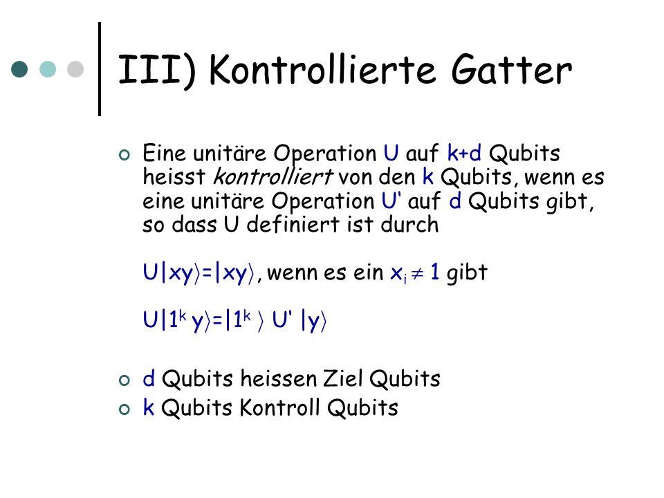 III) Kontrollierte Gatter