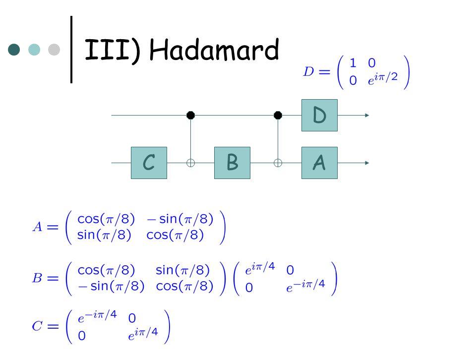 III) Hadamard C B A D