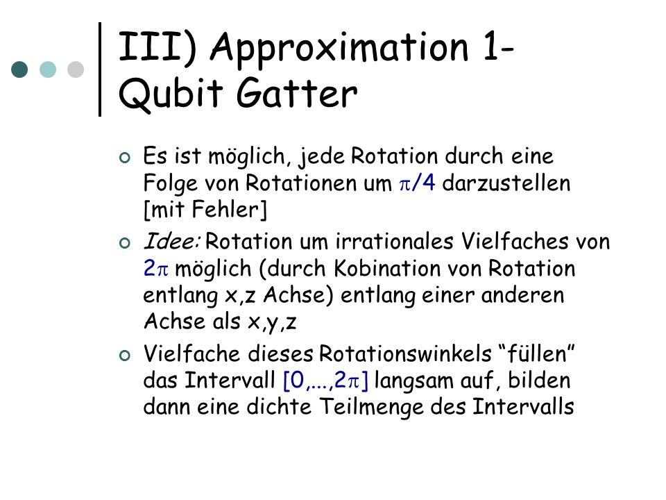 III) Approximation 1-Qubit Gatter