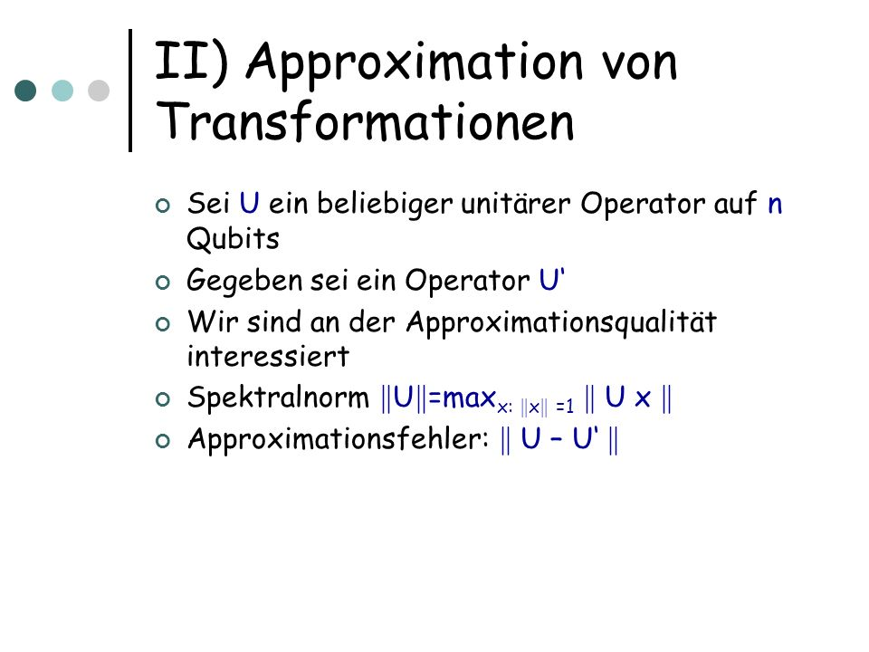II) Approximation von Transformationen