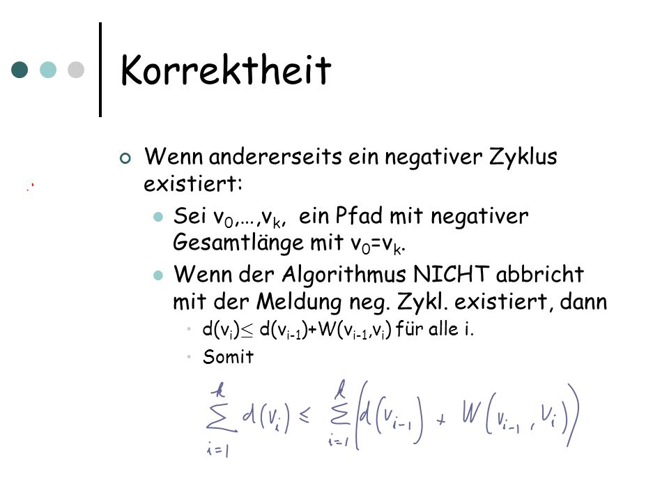 Korrektheit Wenn andererseits ein negativer Zyklus existiert: