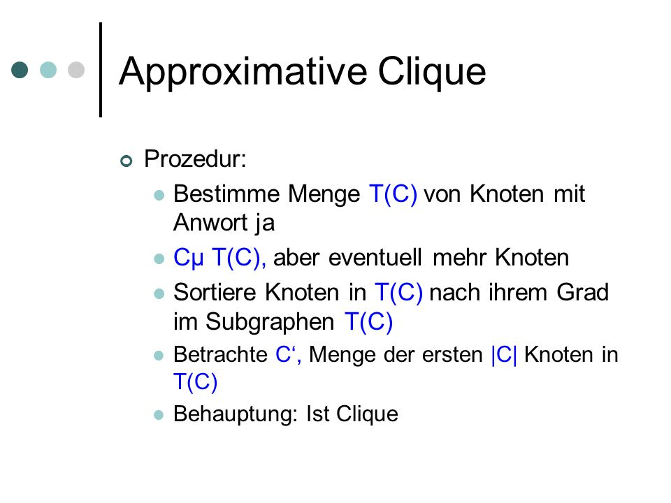 Approximative Clique Prozedur: