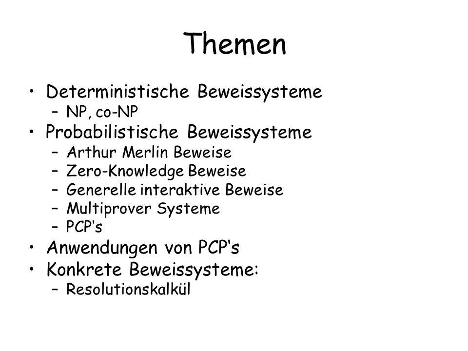 Themen Deterministische Beweissysteme Probabilistische Beweissysteme
