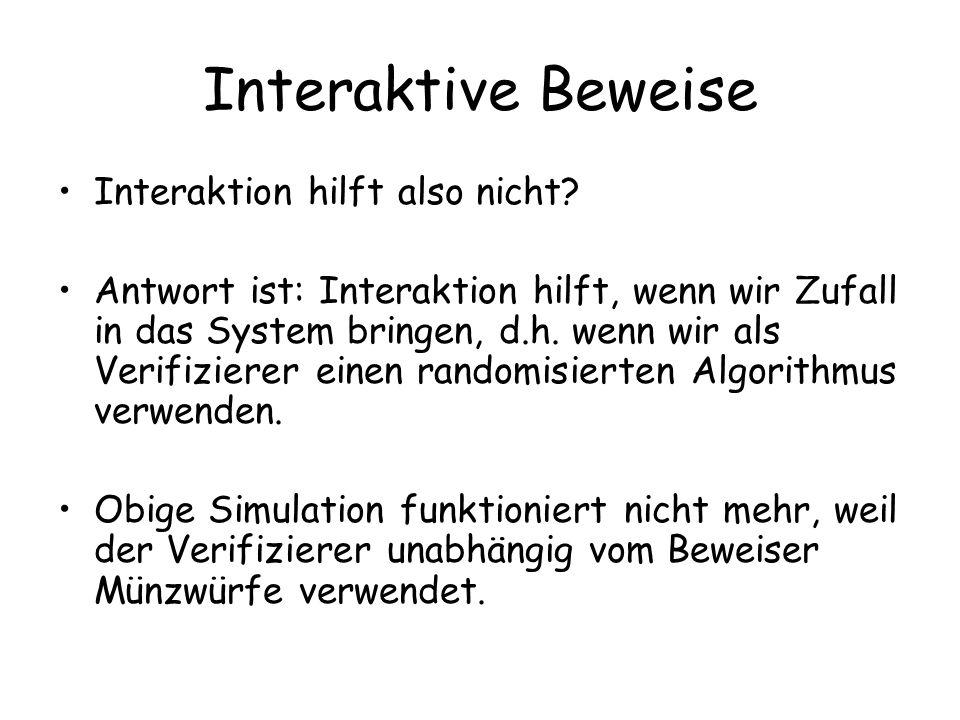 Interaktive Beweise Interaktion hilft also nicht