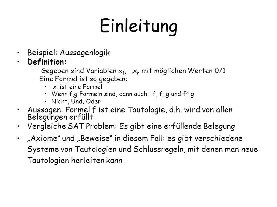 Einleitung Beispiel: Aussagenlogik Definition:
