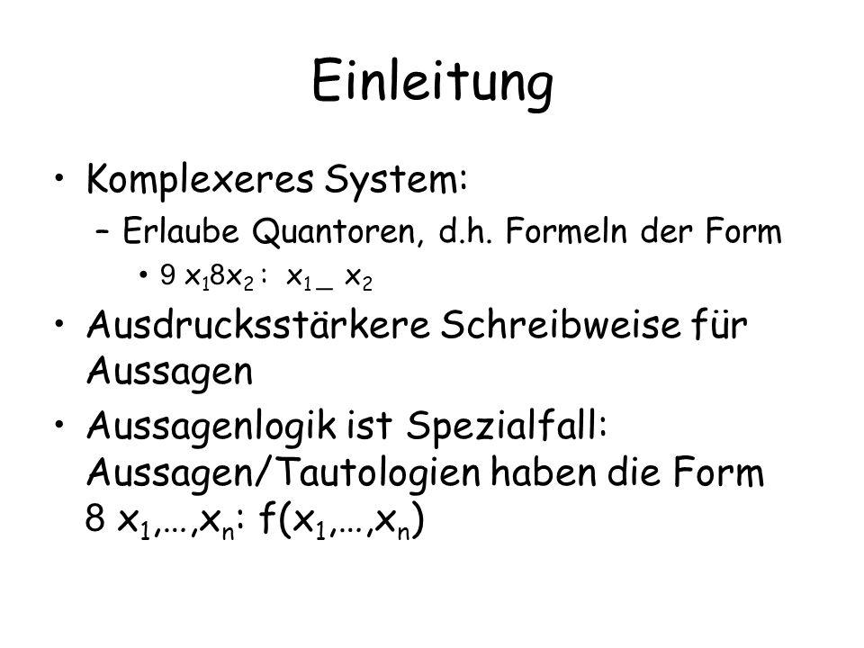 Einleitung Komplexeres System: