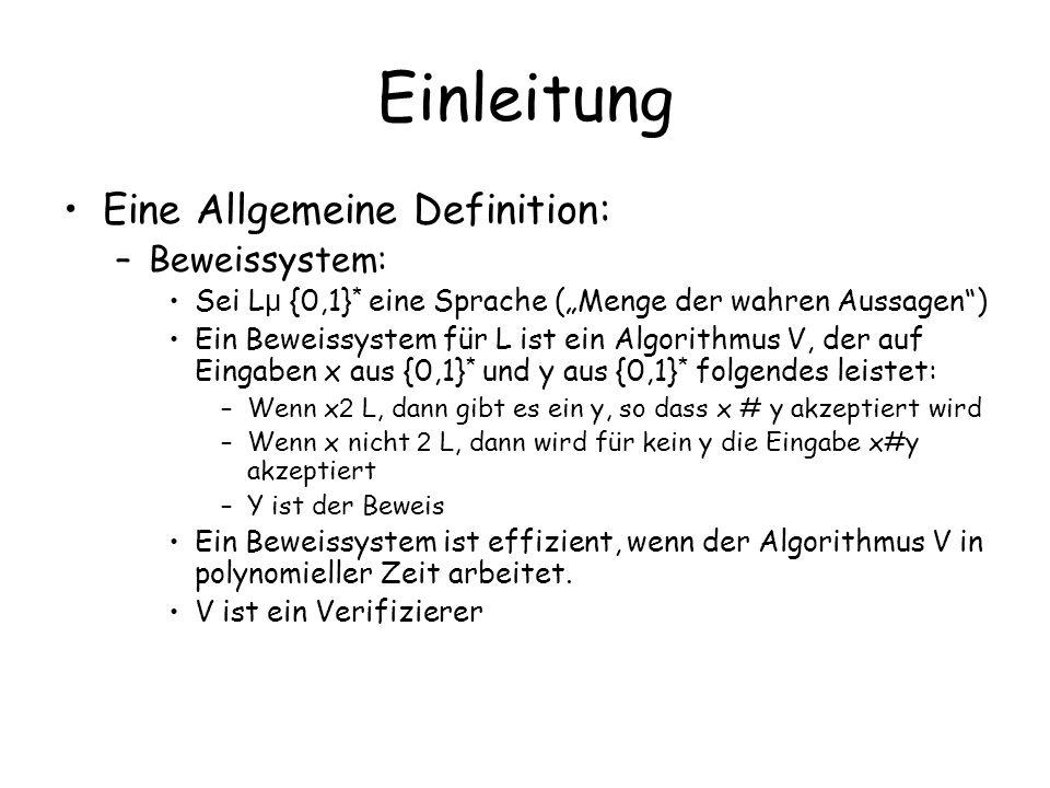 Einleitung Eine Allgemeine Definition: Beweissystem:
