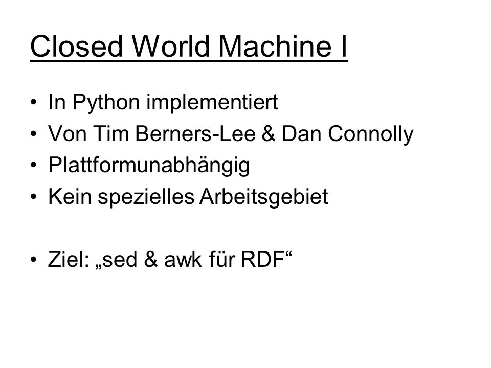 Closed World Machine I In Python implementiert