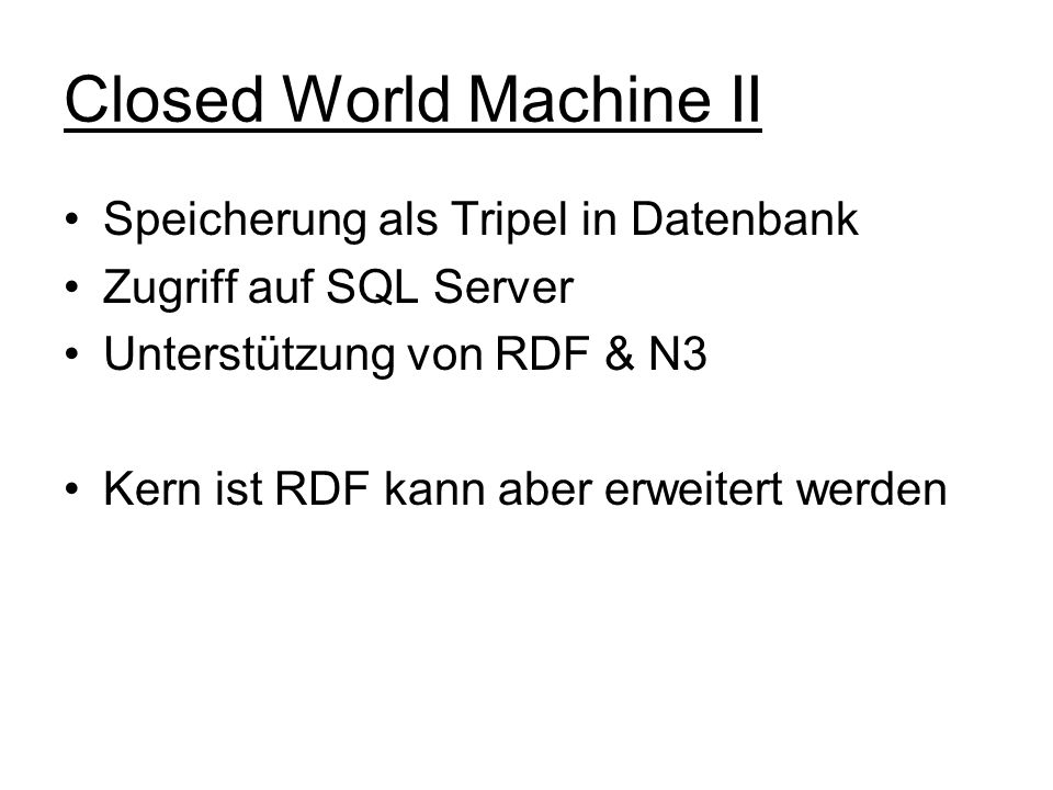 Closed World Machine II
