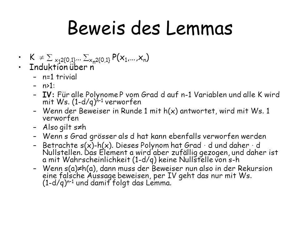 Beweis des Lemmas K   x12{0,1}… xn2{0,1} P(x1,…,xn)