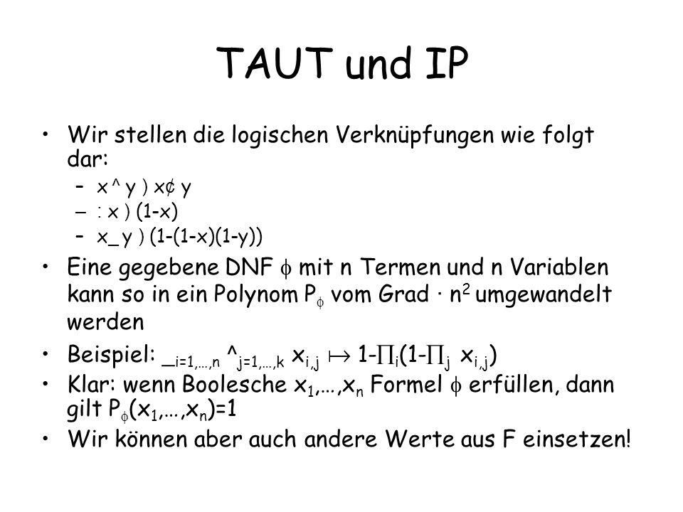 TAUT und IP Wir stellen die logischen Verknüpfungen wie folgt dar:
