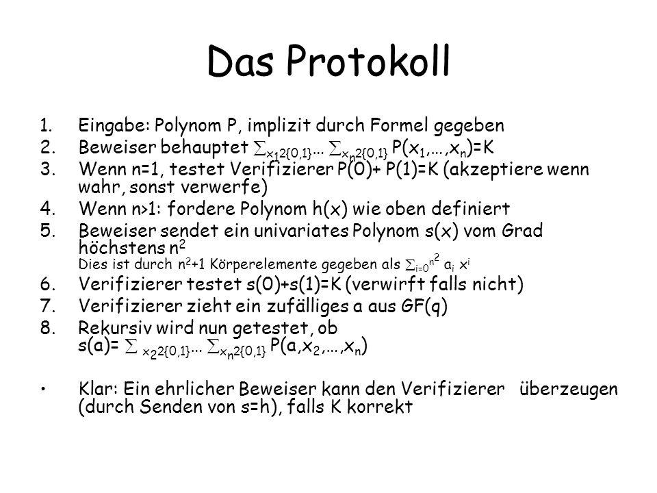 Das Protokoll Eingabe: Polynom P, implizit durch Formel gegeben