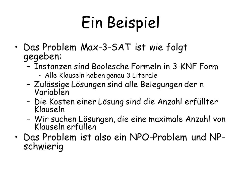 Ein Beispiel Das Problem Max-3-SAT ist wie folgt gegeben: