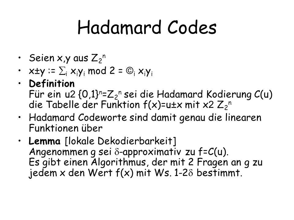 Hadamard Codes Seien x,y aus Z2n x±y := i xiyi mod 2 = ©i xiyi