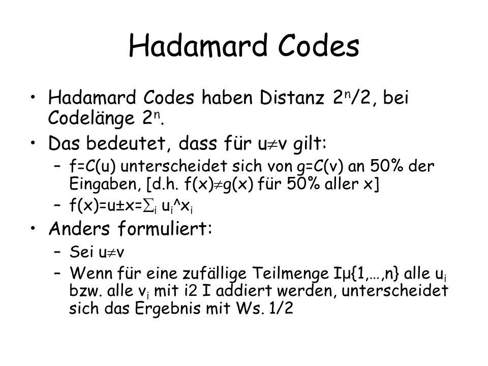 Hadamard Codes Hadamard Codes haben Distanz 2n/2, bei Codelänge 2n.