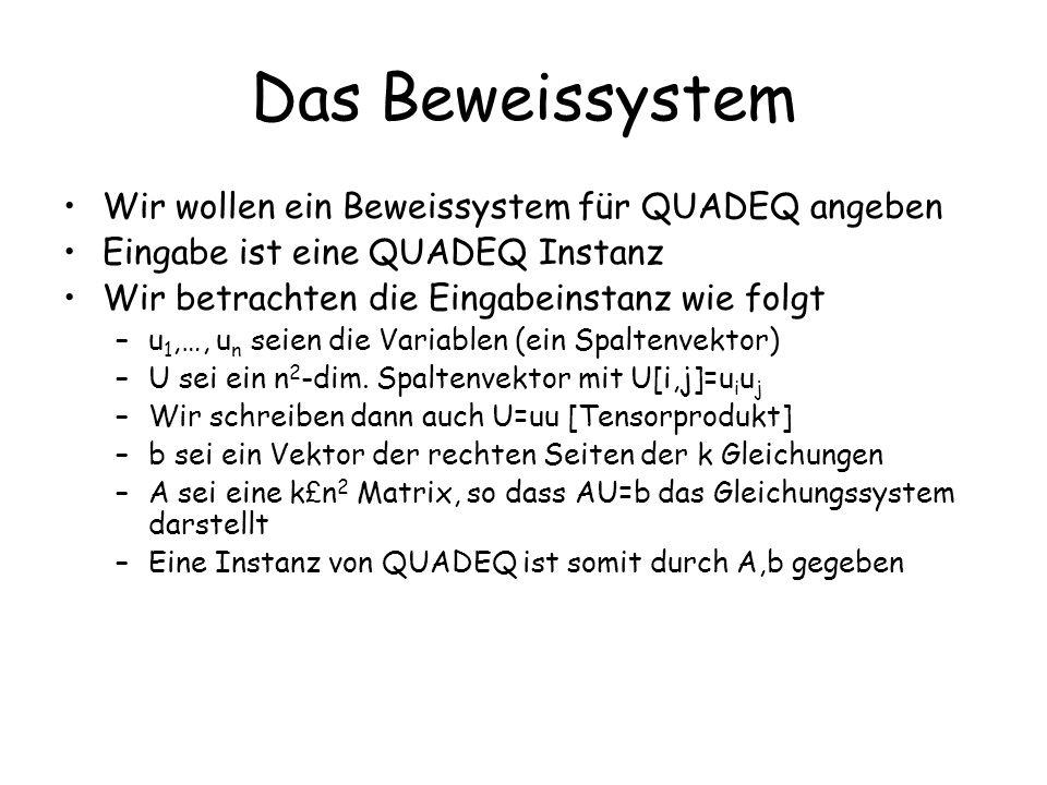Das Beweissystem Wir wollen ein Beweissystem für QUADEQ angeben