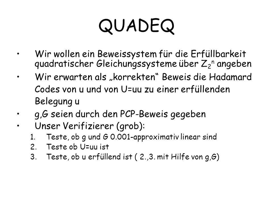 QUADEQ Wir wollen ein Beweissystem für die Erfüllbarkeit quadratischer Gleichungssysteme über Z2n angeben.