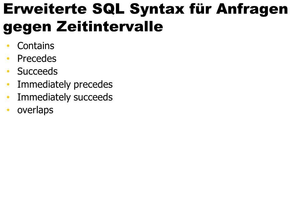 Erweiterte SQL Syntax für Anfragen gegen Zeitintervalle