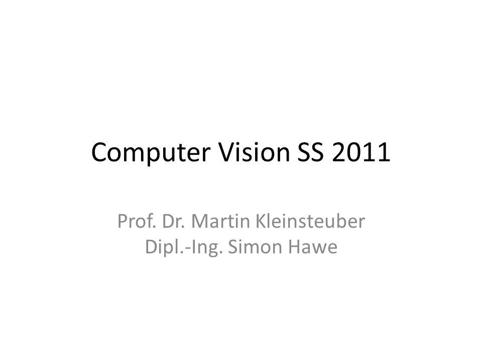 Prof. Dr. Martin Kleinsteuber Dipl.-Ing. Simon Hawe