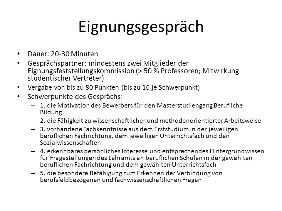 Eignungsgespräch Dauer: 20-30 Minuten