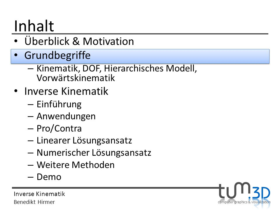 Inhalt Überblick & Motivation Grundbegriffe Inverse Kinematik