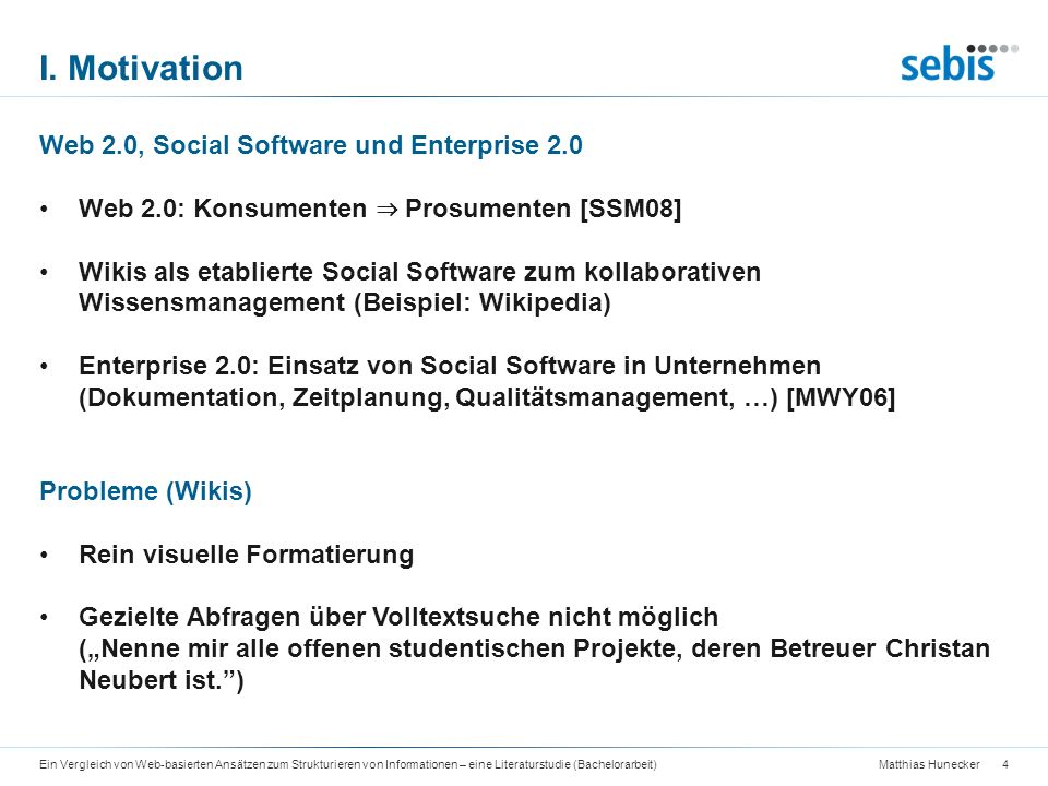 I. Motivation Web 2.0, Social Software und Enterprise 2.0