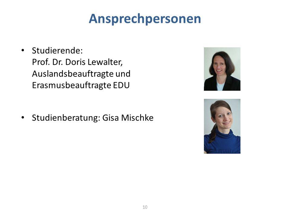 Ansprechpersonen Studierende: Prof. Dr. Doris Lewalter, Auslandsbeauftragte und Erasmusbeauftragte EDU.