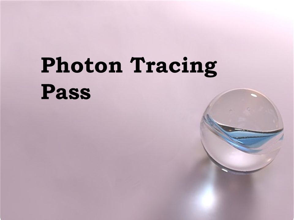 Photon Tracing Pass