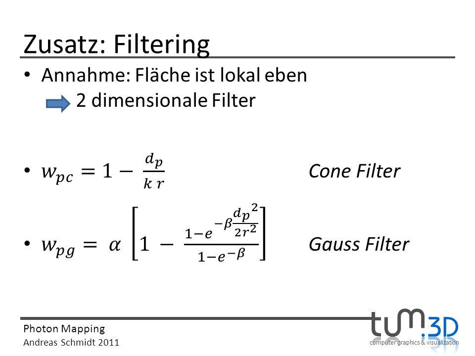 Zusatz: Filtering Annahme: Fläche ist lokal eben 2 dimensionale Filter