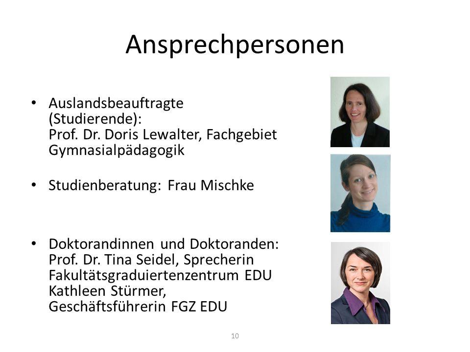 Ansprechpersonen Auslandsbeauftragte (Studierende): Prof. Dr. Doris Lewalter, Fachgebiet Gymnasialpädagogik.