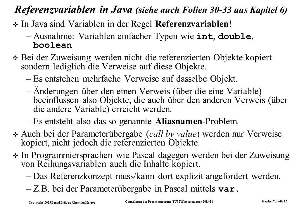 Referenzvariablen in Java (siehe auch Folien 30-33 aus Kapitel 6)
