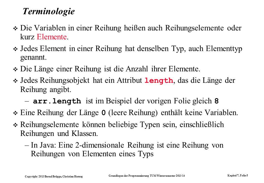 Terminologie Die Variablen in einer Reihung heißen auch Reihungselemente oder kurz Elemente.
