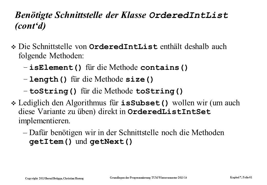 Benötigte Schnittstelle der Klasse OrderedIntList (cont'd)
