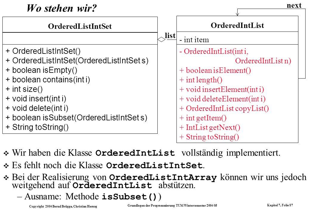 list OrderedListIntSet. + OrderedListIntSet() + OrderedListIntSet(OrderedListIntSet s) + boolean isEmpty()