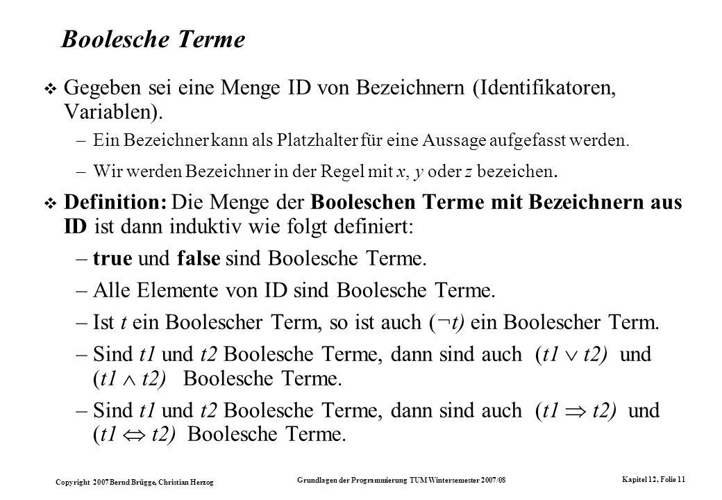 Boolesche TermeGegeben sei eine Menge ID von Bezeichnern (Identifikatoren, Variablen).