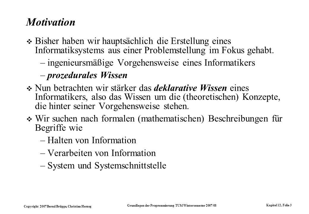 Motivation Bisher haben wir hauptsächlich die Erstellung eines Informatiksystems aus einer Problemstellung im Fokus gehabt.
