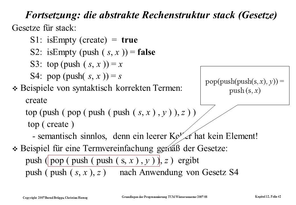 Fortsetzung: die abstrakte Rechenstruktur stack (Gesetze)