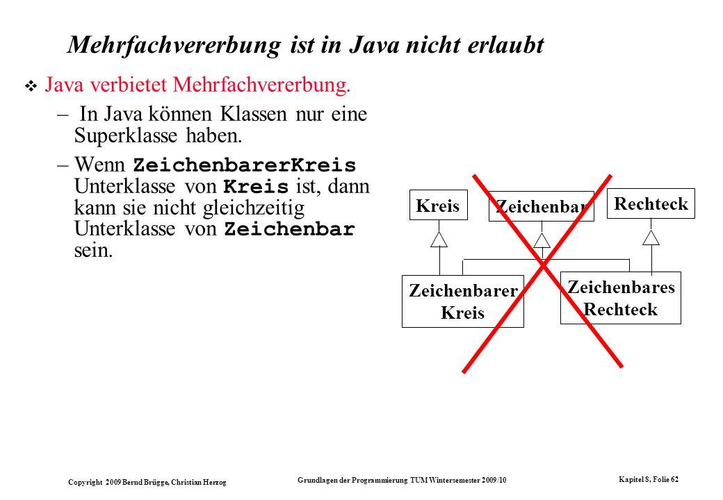 Mehrfachvererbung ist in Java nicht erlaubt