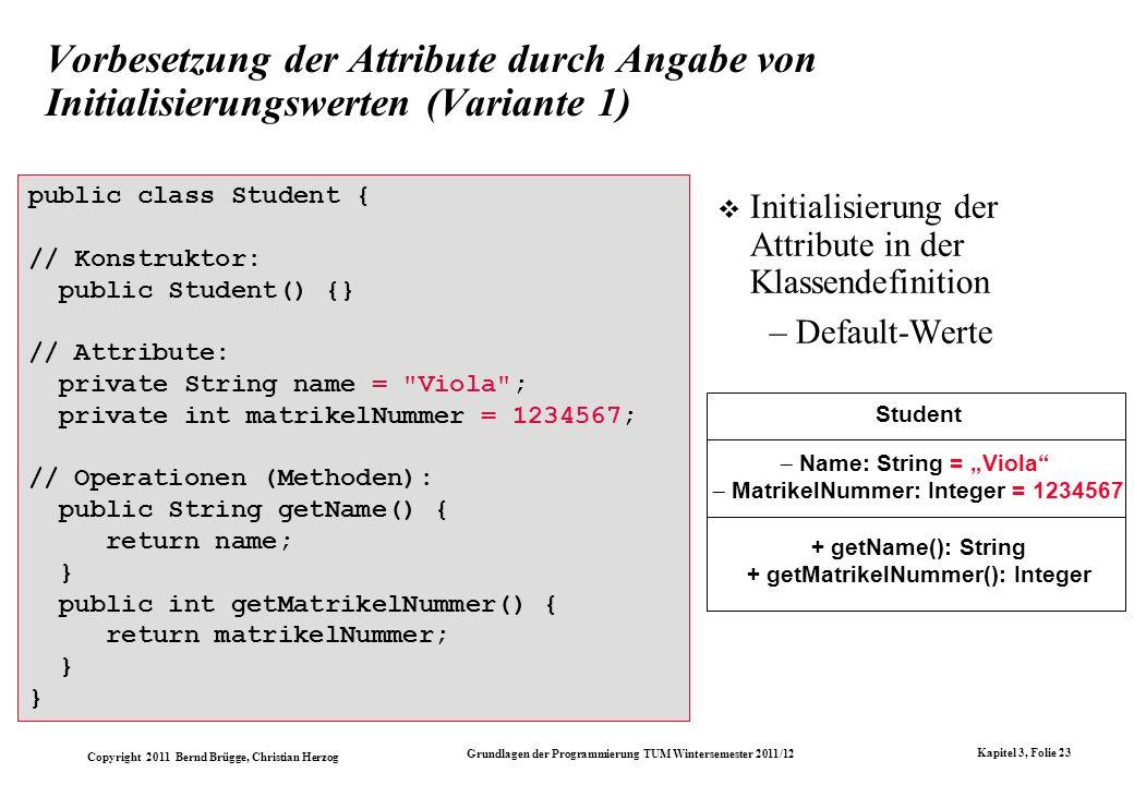 Vorbesetzung der Attribute durch Angabe von Initialisierungswerten (Variante 1)