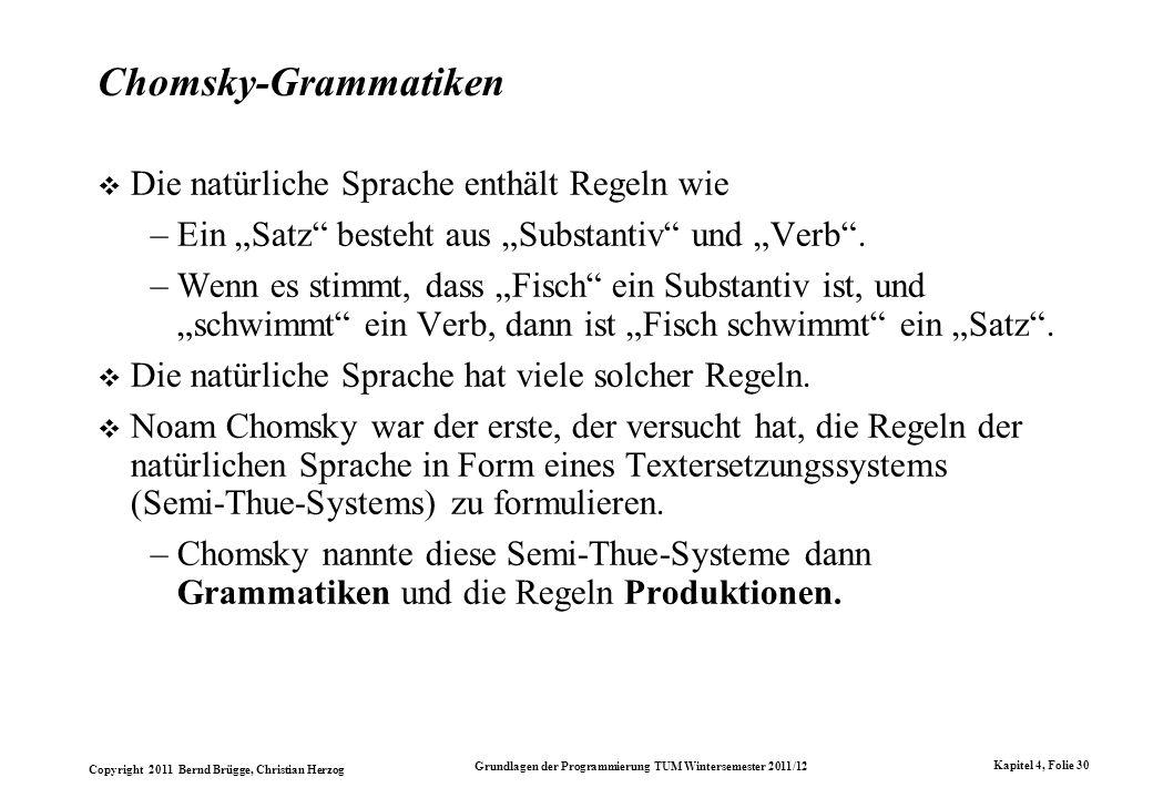 Chomsky-Grammatiken Die natürliche Sprache enthält Regeln wie