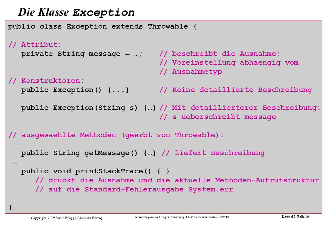 Die Klasse Exception public class Exception extends Throwable {