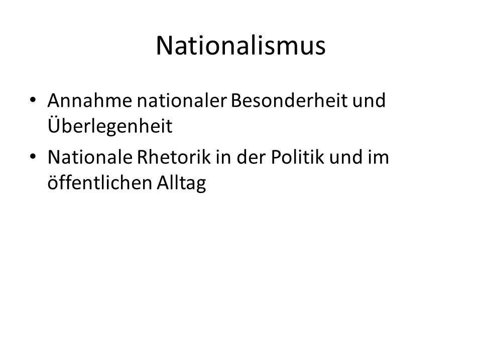 Nationalismus Annahme nationaler Besonderheit und Überlegenheit